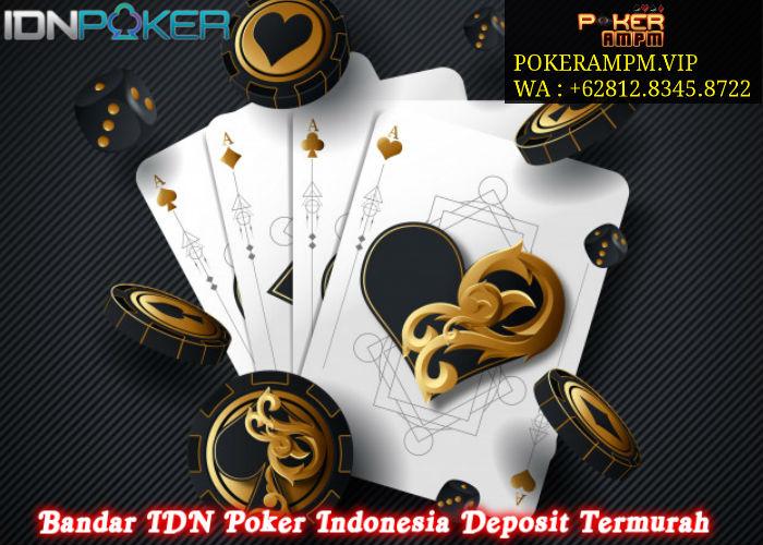 Bandar IDN Poker Indonesia Deposit Termurah