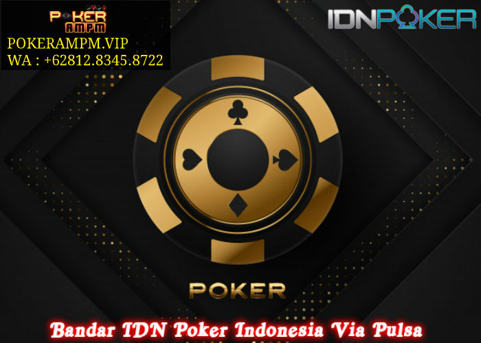 Bandar IDN Poker Indonesia Via Pulsa