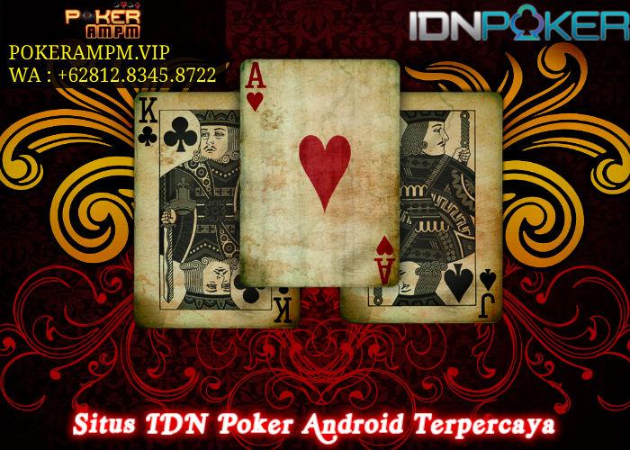 Situs IDN Poker Android Terpercaya