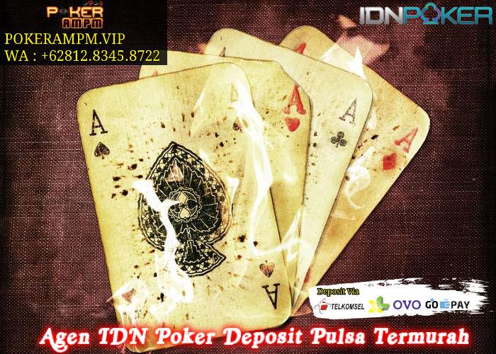 Agen IDN Poker Deposit Pulsa Termurah
