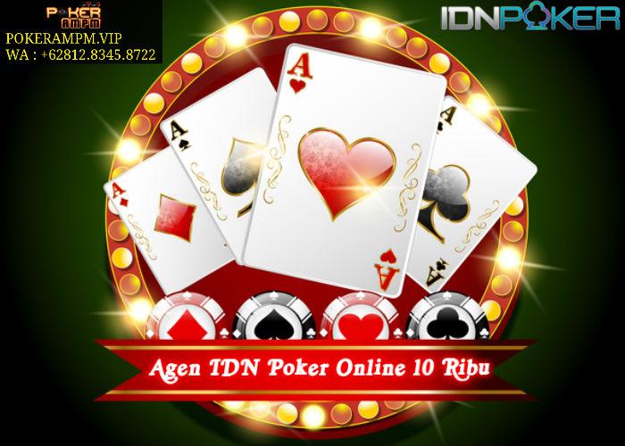 Agen IDN Poker Online 10 Ribu