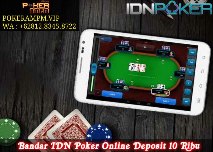 Bandar IDN Poker Online Deposit 10 Ribu