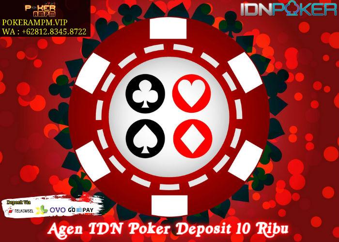 Agen IDN Poker Deposit 10 Ribu