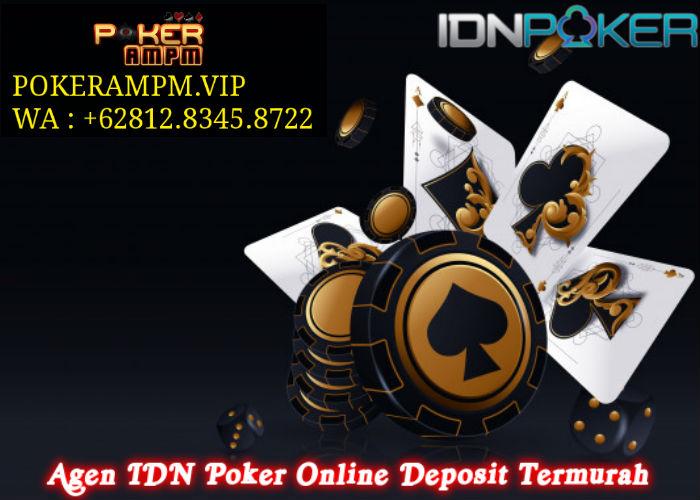 Agen IDN Poker Online Deposit Termurah
