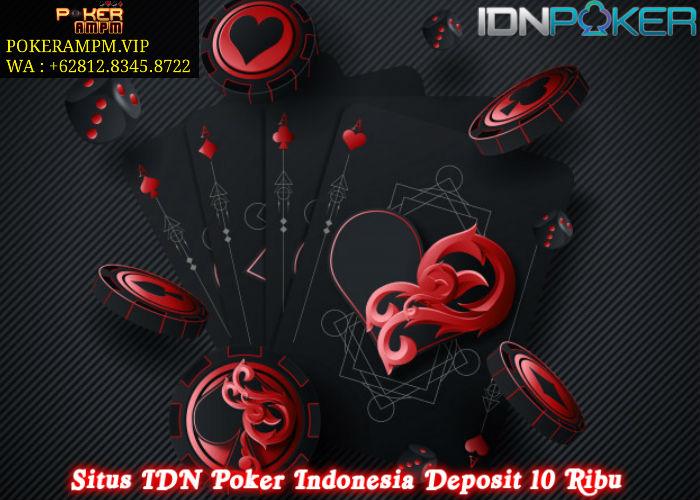 Situs IDN Poker Indonesia Deposit 10 Ribu