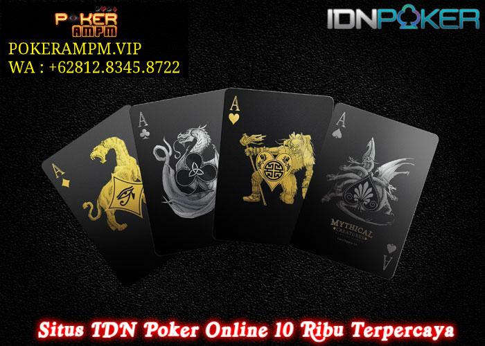 Situs IDN Poker Online 10 Ribu Terpercaya