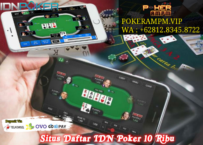 Situs Daftar IDN Poker 10 Ribu