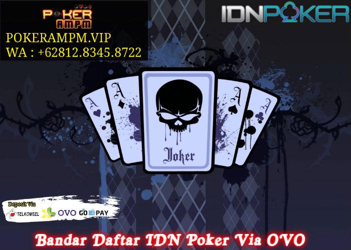 Bandar Daftar IDN Poker Via OVO