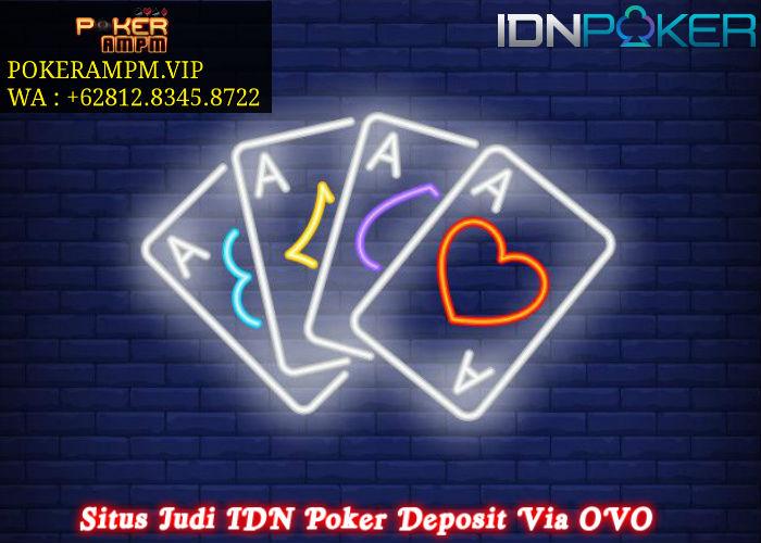 Situs Judi IDN Poker Deposit Via OVO
