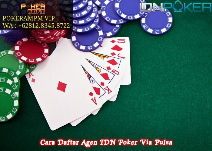 Cara Daftar Agen IDN Poker Via Pulsa