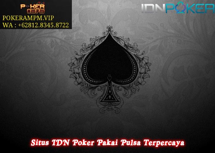 Situs IDN Poker Pakai Pulsa Terpercaya