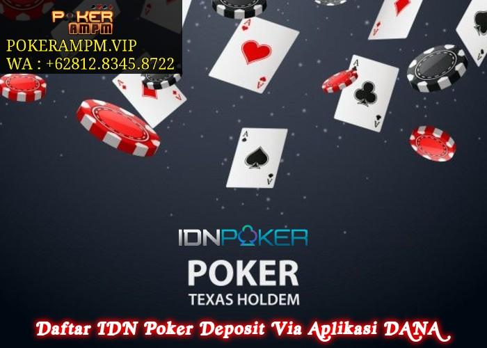 Daftar IDN Poker Deposit Via Aplikasi DANA