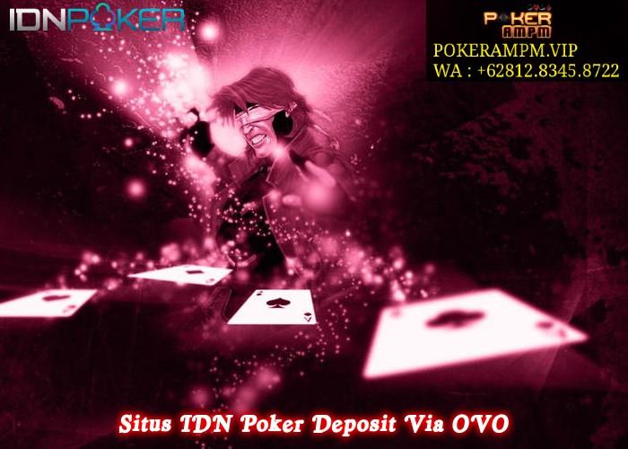 Situs IDN Poker Deposit Via OVO