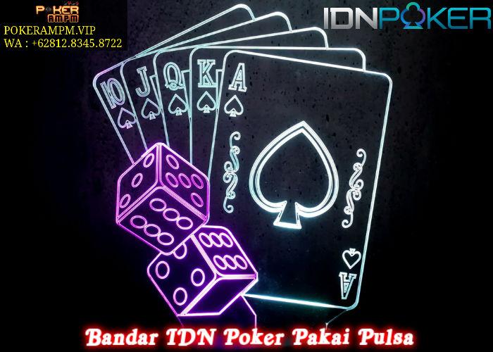 Bandar IDN Poker Pakai Pulsa