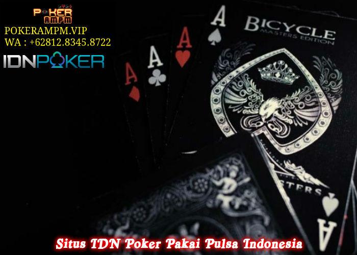 Situs IDN Poker Pakai Pulsa Indonesia