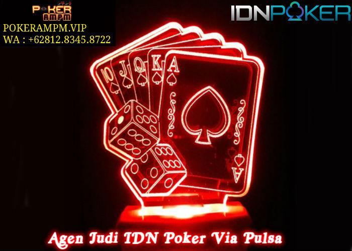 Agen Judi IDN Poker Via Pulsa