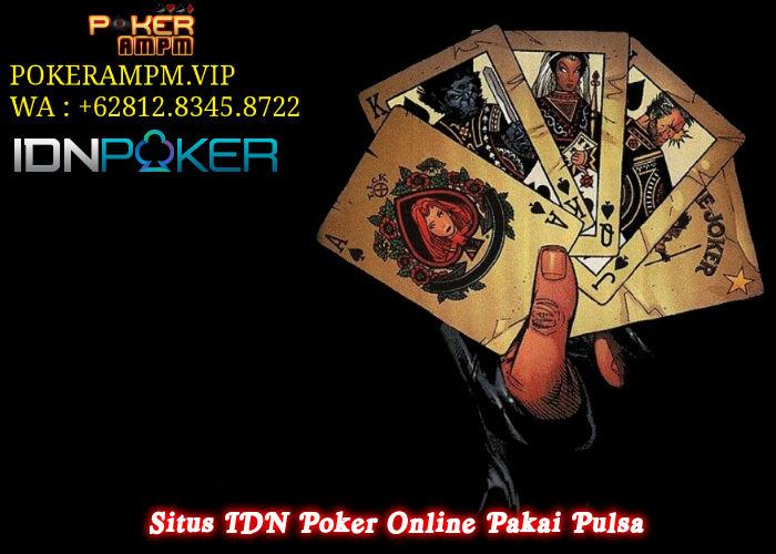 Situs IDN Poker Online Pakai Pulsa