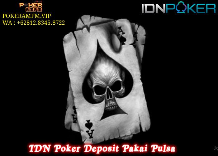 IDN Poker Deposit Pakai Pulsa