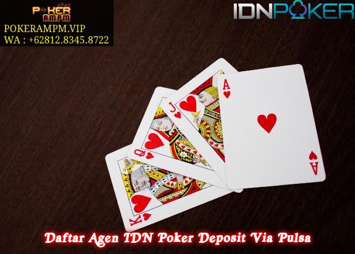 Daftar Agen IDN Poker Deposit Via Pulsa