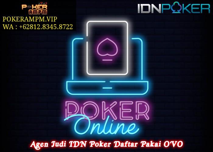 Agen Judi IDN Poker Daftar Pakai OVO