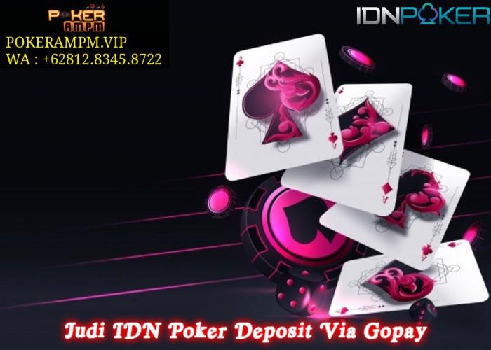 Judi IDN Poker Deposit Via Gopay