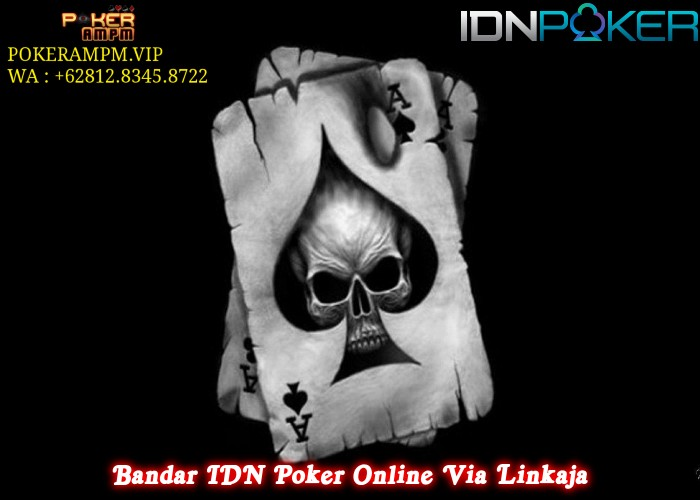 Bandar IDN Poker Online Via Linkaja